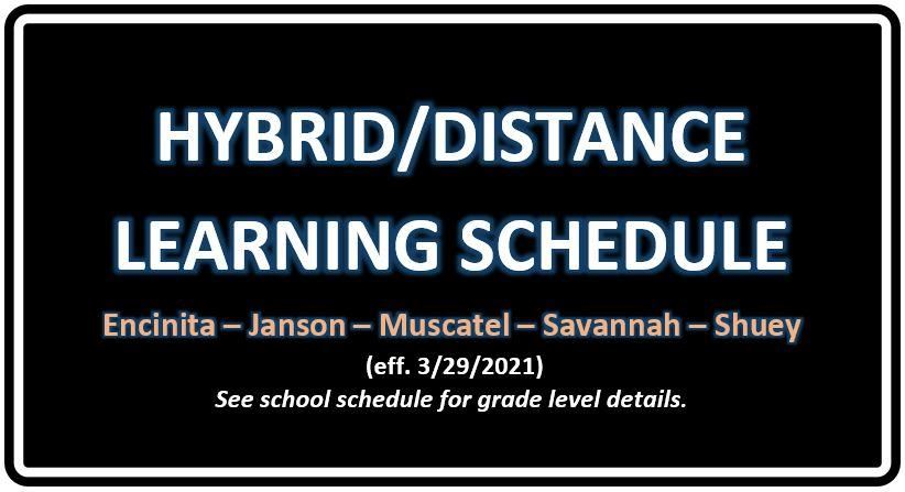 Hybrid/Distance Learning Schedule (All Schools - eff. 3/29/21)